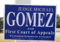Judge Michael Gomez 2010 judicial campaign sign in appellate race for 1st Court of Appeals seat