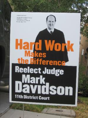 JUDGE MARK DAVIDSON'S ELECTION CAMPAIGN SIGN AND SLOGAN (WITH PHOTO)