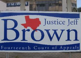 Jeff Brown 2008 Judicial Election Campaign Sign - 14th Court of Appeals Contest