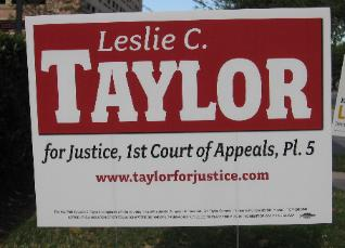 Leslie C. Taylor Campaign Sign - Judicial Elections 2008 - First Court of Appeals