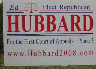 Ed Hubbard Judicial Election Campaign Sign - 2008 Race - First Court of Appeals in Houston